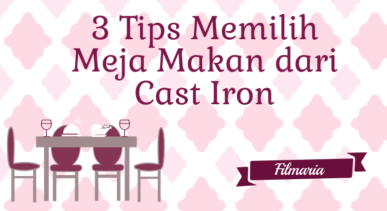 tips memilih meja makan dari cast iron