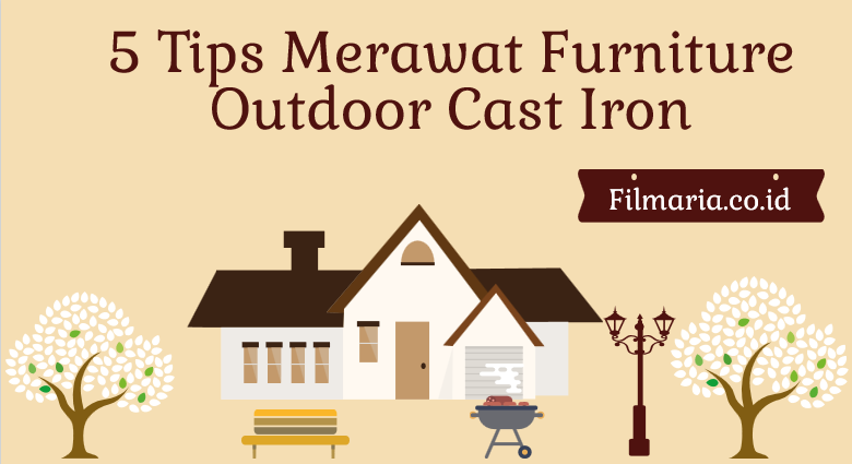 tips merawat furniture outdoor cast iron
