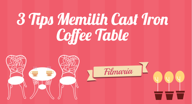 3 tips memilih cast iron coffee table