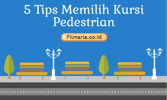 5 tips memilih kursi pedestrian